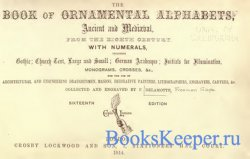 The book of ornamental alphabets, ancient and mediaeval, from the eighth ce ...