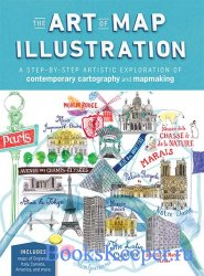 The Art of Map Illustration: A step-by-step artistic exploration of contemp ...