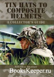 Tin Hats to Composite Helmets: A Collectors Guide