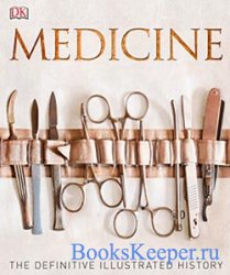Medicine: The Definitive Illustrated History