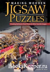 Making Wooden Jigsaw Puzzles: Creating Heirlooms from Photos & Other Favori ...