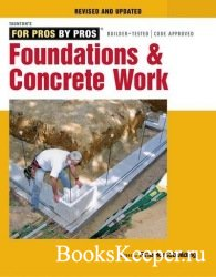 Foundations & Concrete Work (Revised and Updated Edition)