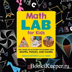 Math Games Lab for Kids: Fun, Hands-On Activities for Learning with Shapes, ...