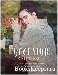 Hygge Style Knitting: 9 cosy knitting patterns for sweaters, socks, slipper ...