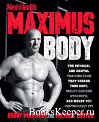 Men's Health Maximus Body: The Physical and Mental Training Plan That Shre ...