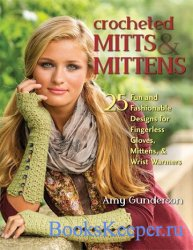 Crocheted Mitts & Mittens: 25 Fun and Fashionable Designs for Fingerless Gl ...