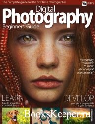 Digital Photographer. Special Issue (2018). Beginners' Guide