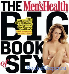 The Men's Health Big Book of Sex: Your Authoritative, Red-Hot Guide to the ...