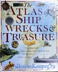 he Atlas of Shipwrecks & Treasure: The History, Location, and Treasures of  ...