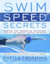 Swim Speed Secrets: Master the Freestyle Technique Used by the World's Fastest Swimmers, 2nd Edition