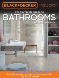 Black & Decker Complete Guide to Bathrooms: Dazzling Upgrades & Hardworking ...