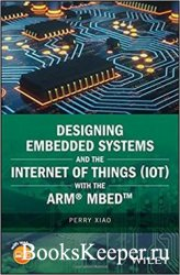 Designing Embedded Systems and the Internet of Things (IoT) with the ARM Mb ...