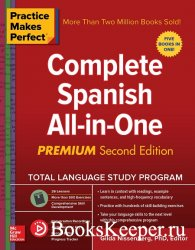 Practice Makes Perfect: Complete Spanish All-in-One, 2nd Edition