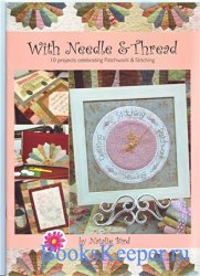 Natalie Bird - With Needle & Thread. 10 projects celebrating Patchwork & St ...
