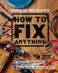 Popular Mechanics How to Fix Anything: