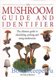 The Mushroom Guide and Identifier: The Ultimate Guide To Identifying, Picki ...