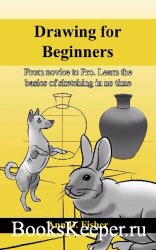 Drawing for Beginners: From Novice to Pro. Learn the basics of sketching in ...