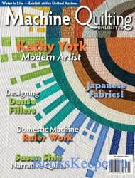 Machine Quilting Unlimited Vol.XVI №4 2016
