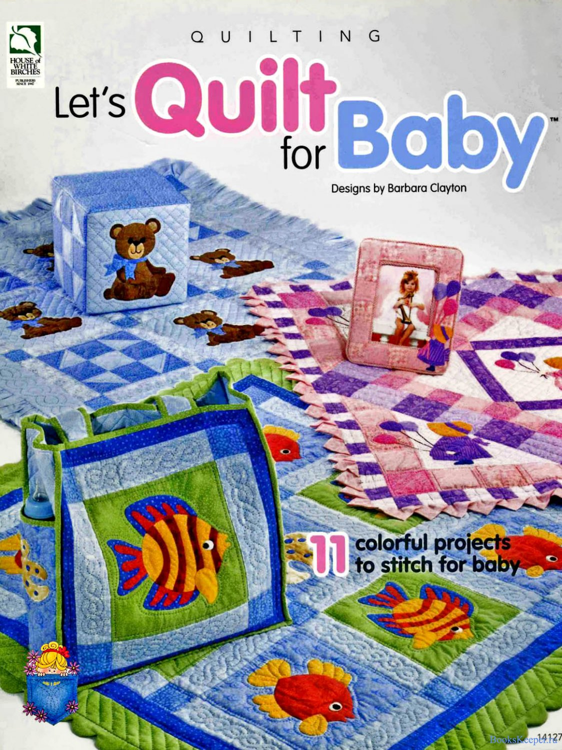 Barbara Clayton - Let's Quilt for Baby