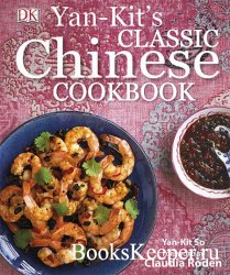 Yan-Kit's Classic Chinese Cookbook, 4th Edition