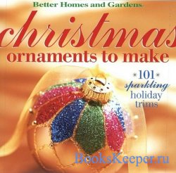 Christmas Ornaments to Make: 101 Sparkling Holiday Trims