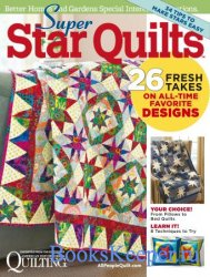 American Patchwork & Quilting: Super Star Quilts 2018