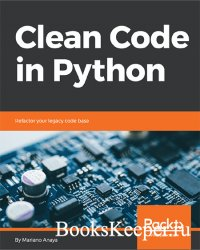 Clean Code in Python: Refactor your legacy code base (+code)