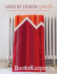 Lines by Design Quilts: 17 Projects Featuring the Innovative Designs of Esc ...