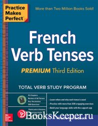 Practice Makes Perfect: French Verb Tenses, Premium Third Edition
