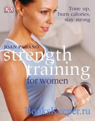 Strength training for women: Tone up, burn calories, stay strong