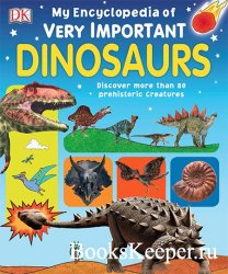 My Encyclopedia of Very Important Dinosaurs: Discover more than 80 Prehisto ...
