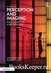 Perception and Imaging: Photography As a Way of Seeing, 5th Edition