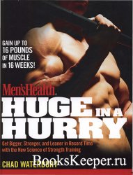 Men's Health Huge in a Hurry: Get Bigger, Stronger, and Leaner in Record T ...