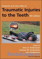 Textbook and Color Atlas of Traumatic Injuries to the Teeth, Fifth Edition