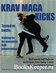 Krav Maga Kicks: Real-world Self Defense techniques from today's most effec ...