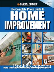 Black & Decker The Complete Photo Guide to Home Improvement: More Than 200  ...