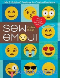 Sew Emoji: Mix & Match 60 Features for Custom Emoticons, Make a Twin-Size Q ...
