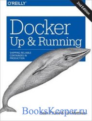 Docker: Up & Running: Shipping Reliable Containers in Production 2nd Editio ...