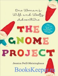 The Gnome Project: One Woman's Wild and Woolly Adventure