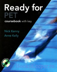 Nick Kenny, Anne Kelly - Ready for PET (Coursebook with Key, Audio CDs, CD- ...