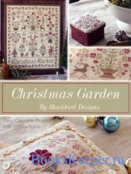 Christmas Garden. Three Christmas Projects with Vintage Spirit. Рождественс ...