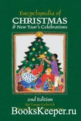 Gulevich T.- Encyclopedia of Christmas & New Year's Celebration, 2nd ed. Э ...