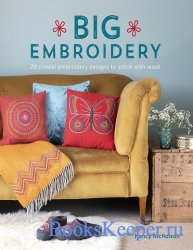 Big Embroidery: 20 Crewel Embroidery Designs to Stitch with Wool