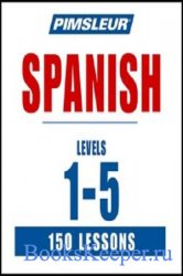 Pimsleur Spanish. Levels 1-5
