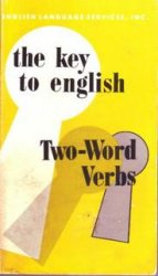 The Key to English - Two-word Verbs