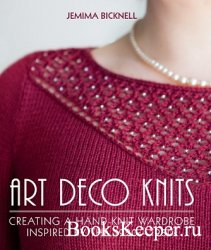 Art Deco Knits: Creating a hand-knit wardrobe inspired by the 1920s - 1930s