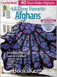 Crochet World. All Time Favorite Afghans  - Spring 2019