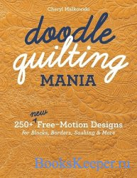 Doodle Quilting Mania: 250+ New Free-Motion Designs for Blocks, Borders, Sa ...
