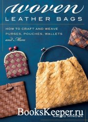 Woven Leather Bags: How to Craft and Weave Purses, Pouches, Wallets and Mor ...