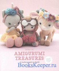 Amigurumi Treasures: 15 Crochet Projects To Cherish